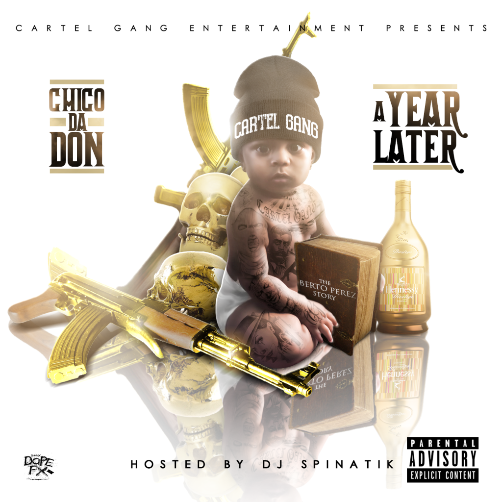 "[Mixtape] @ChicoDaDon1 ""A Year Later"" Host by @DJSpinatik"