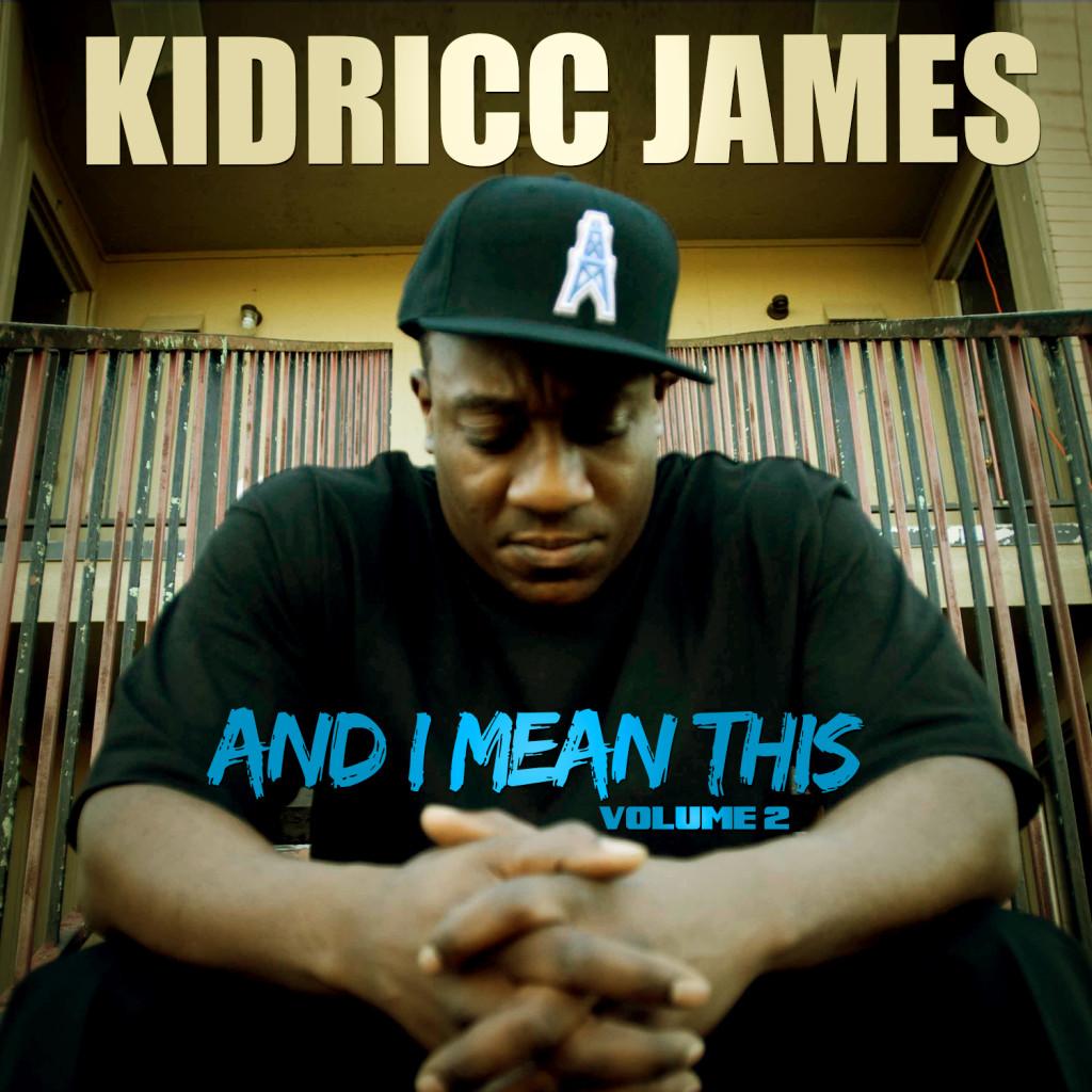 "[Mixtape] Kidricc James ""And I Mean This Vol 2"""