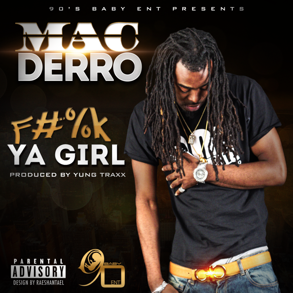[Single] Mac Derro - F**k Ya Girl