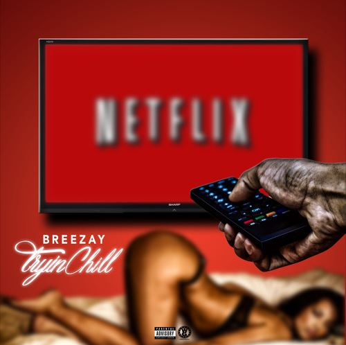 [Single] @breezaymusic 'Tryin Chill'