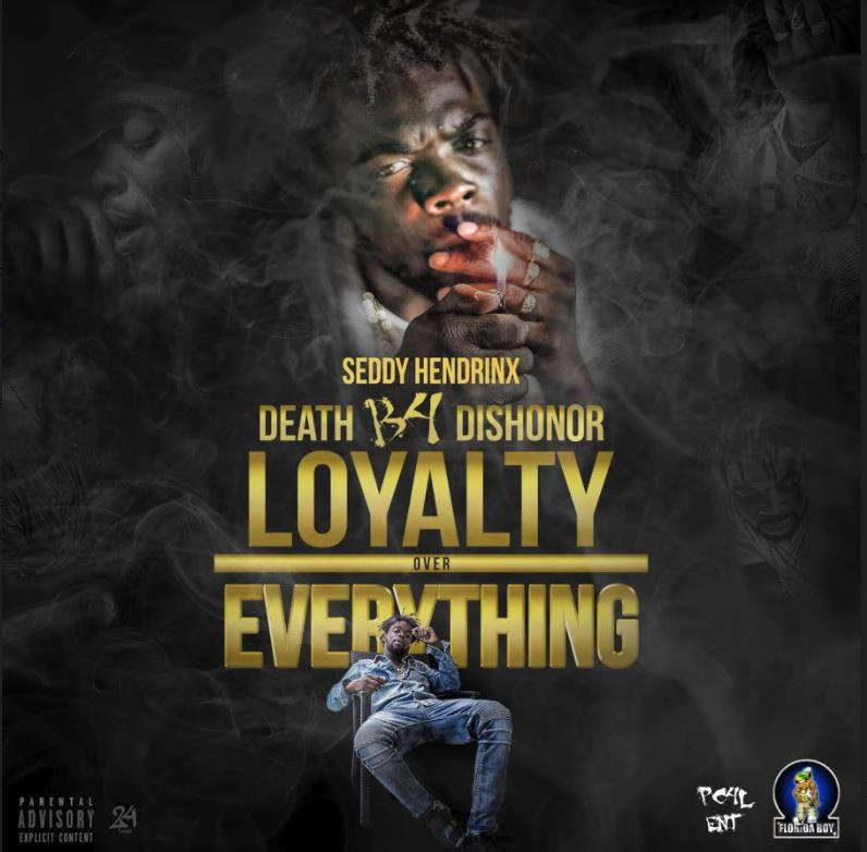 [Mixtape] Seddy Hendrinx - Death B4 Dishonor , Loyalty Over Everything