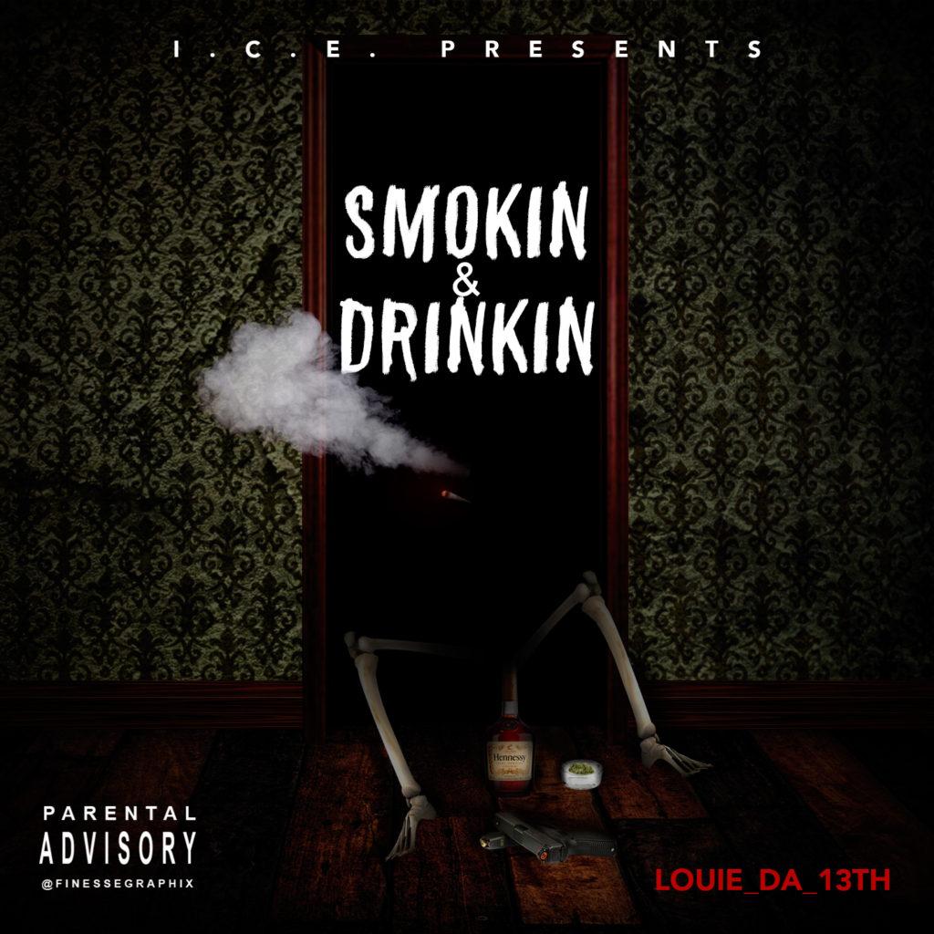 [Single] @LOUIE_DA_13TH 'Smoking & Drinkin'