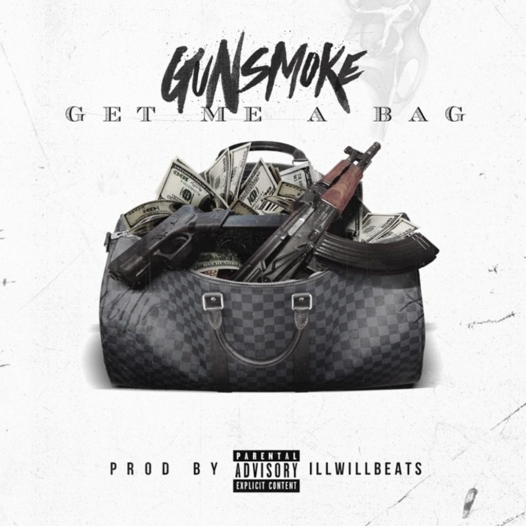 [Single] Gunsmoke 'Get Me A Bag' | @TheSmokeHasRise