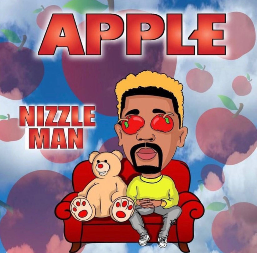 [Single] Nizzle Man 'Apple' | @officialnizzle