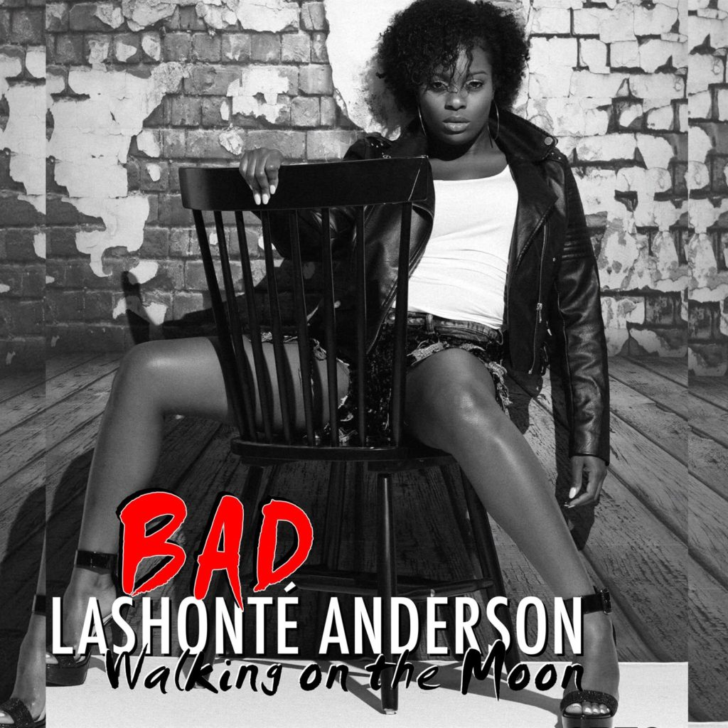 [Single] LaShonté Anderson- Bad (Walking on the Moon)